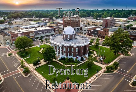 Top 5 Places to Eat in Dyersburg